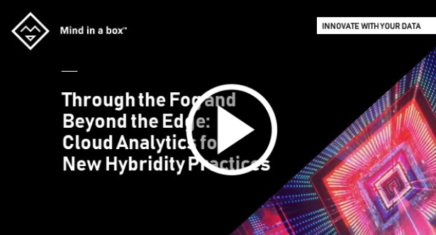 Through the Fog and Beyond the Edge: Cloud Analytics for New Hybridity Practices